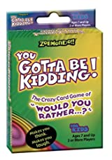 Zobmondo You Gotta Be Kidding! Card Game