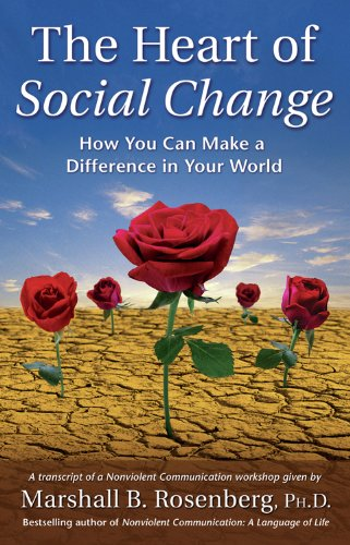 The Heart of Social Change: How to Make a Difference in Your