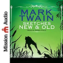 Sketches New and Old Audiobook by Mark Twain Narrated by Robin Field