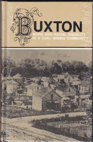 buxton-work-and-racial-equality-in-a-coal-mining-community-1st-edition-by-schwieder-dorothy-hraba-jo
