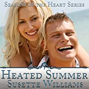 Heated Summer: Seasons of the Heart, Book 4 | Susette Williams