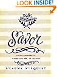Savor: Living Abundantly Where You Ar...