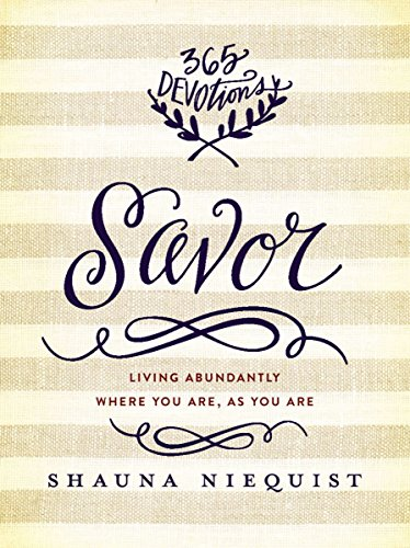 Download Savor: Living Abundantly Where You Are, As You Are
