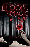 Tessa Gratton Blood Magic (Blood Journals)
