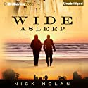 Wide Asleep: Tales from Ballena Beach, Book 3 (       UNABRIDGED) by Nick Nolan Narrated by Luke Daniels