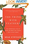 The Thing with Feathers: The Surprisi...