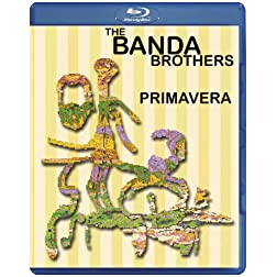 The Banda Brothers - Primavera [Blu-ray]