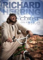 Richard Herring - Christ On A Bike