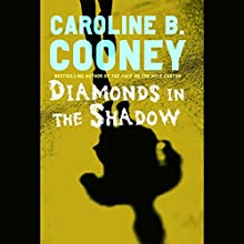 Diamonds in the Shadow (       UNABRIDGED) by Caroline B. Cooney Narrated by Oliver Wyman