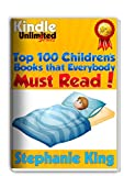 100 Childrens Books that Everyone Must Read! - Kindle Unlimited: The Top 100 All-time Favorites list (Best Selling Childrens Books)