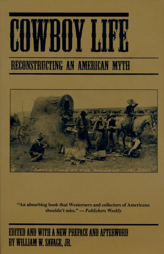 Cowboy Life: Reconstructing an American Myth (Mesoamerican Worlds)