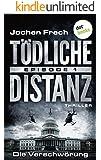 TÖDLICHE DISTANZ - Episode 1: Die Verschwörung: Thriller