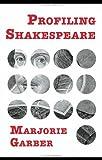Profiling Shakespeare (0415964466) by Garber, Marjorie
