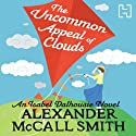 The Uncommon Appeal of Clouds Audiobook by Alexander McCall Smith Narrated by Lesley Mackie