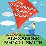 The Uncommon Appeal of Clouds (       UNABRIDGED) by Alexander McCall Smith Narrated by Lesley Mackie
