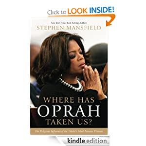 WHERE HAS OPRAH TAKEN US? International Edition: The Religious Influence of the World's Most Famous Woman