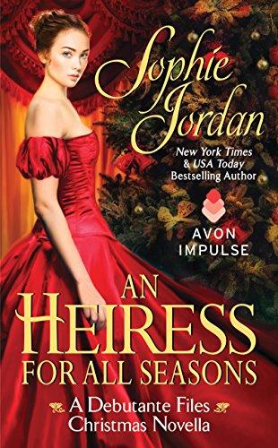 Sophie Jordan - An Heiress for All Seasons: A Debutante Files Christmas Novella
