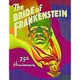 Bride of Frankenstein 75th Anniversary Article w/Photos ~ Scott Essman
