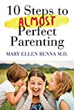 img - for 10 steps to almost perfect parenting! book / textbook / text book