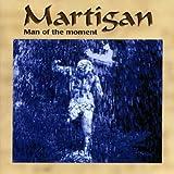 "Man of the Momentvon ""Martigan"""