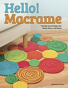 Hello! Macrame: Totally Cute Designs for Home Decor and More (Design Originals) from Design Originals