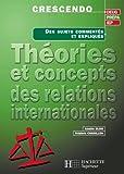 Th�ories et concepts des relations internationales - Livre de l'�l�ve - Edition 2001 (Les Fondamentaux Droit-Sciences Politiques t. 28)