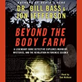 img - for Beyond the Body Farm: A Legendary Bone Detective Explores Murder, Mysteries, and the Revolution in Forensic Science book / textbook / text book