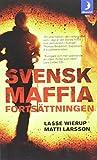 Svensk Maffia : fortsattningen (av Lasse Wierup, Matti Larsson) [Imported] [Paperback] (Swedish)