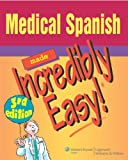 Medical Spanish Made Incredibly Easy (0781789419) by Moreau, David (Editor)