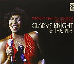 Midnight Train To Georgia: The Best Of Gladys Knight