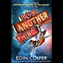 And Another Thing...: The Hitchhiker's Guide to the Galaxy, Book 6 Audiobook by Eoin Colfer Narrated by Simon Jones