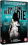 I Didn't Come Here to Die [DVD]
