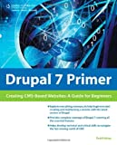 img - for Drupal 7 Primer: Creating CMS-Based Websites: A Guide for Beginners book / textbook / text book