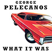 What It Was | George Pelecanos