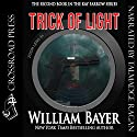 Trick of Light: A Kay Farrow Novel, Book 2 Audiobook by William Bayer Narrated by Talmadge Ragan