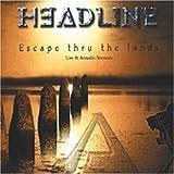 Escape Thru the Lands by Headline