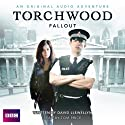 Torchwood: Fallout  by David Llewellyn Narrated by Tom Price