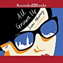 All Grown Up Audiobook by Jami Attenberg Narrated by Mia Barron