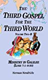 img - for Ministry in Galilee: Luke 7:1-9:50: 2 (Third Gospel for the Third World) by Herman Hendrickx (1999-03-06) book / textbook / text book