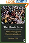 The Sharia State: Arab Spring and Dem...