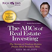 Rich Dad Advisors: ABCs of Real Estate Investing: The Secrets of Finding Hidden Profits Most Investors Miss | [Ken McElroy]