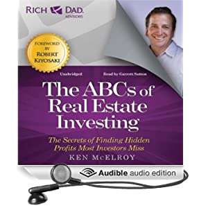 Rich Dad Advisors: ABCs of Real Estate Investing: The Secrets of Finding Hidden Profits Most Investors Miss (Unabridged)