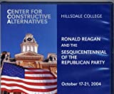 Ronald Reagan and the Sesquicentennial of the Republican Party October 17-21, 2004 Hillsdale College