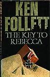 The Key to Rebecca (0230527825) by Follett, Ken