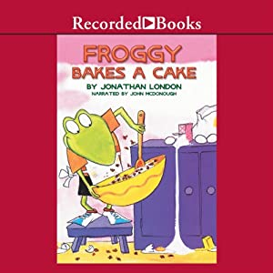 Froggy Bakes a Cake | [Jonathan London]
