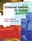 Criminal Justice in Action: The Core (with Careers in Criminal Justice 3.0 CD-ROM and InfoTrac®) (0495003050) by Gaines, Larry K.