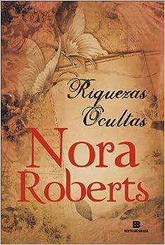 Riquezas Ocultas (Em Portugues do Brasil): Nora Roberts