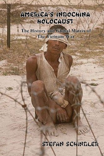 America's indochina Holocaust: The History and Global Matrix of The Vietnam War