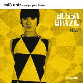 Cafe Noir Musique Pour Bistrots: Bossa Brazil Vol.1