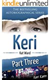 KERI Part 3: Keri Karin (Child Abuse True Stories)